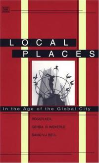 LOCAL PLACES: In the Age of the Global City