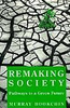 REMAKING SOCIETY: Pathways to a Green Future
