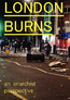 LONDON BURNS: an anarchist perspective